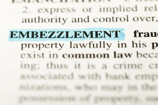 Embezzlement Charges Have the Potential to Destroy You Personally and Professionally – But They Don't Have To
